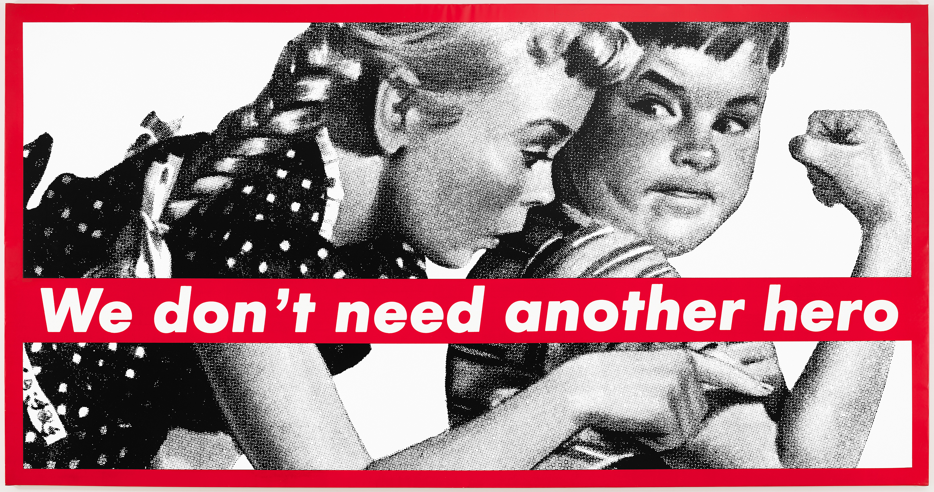 Barbara Kruger Untitled (We don't need another hero), 1987